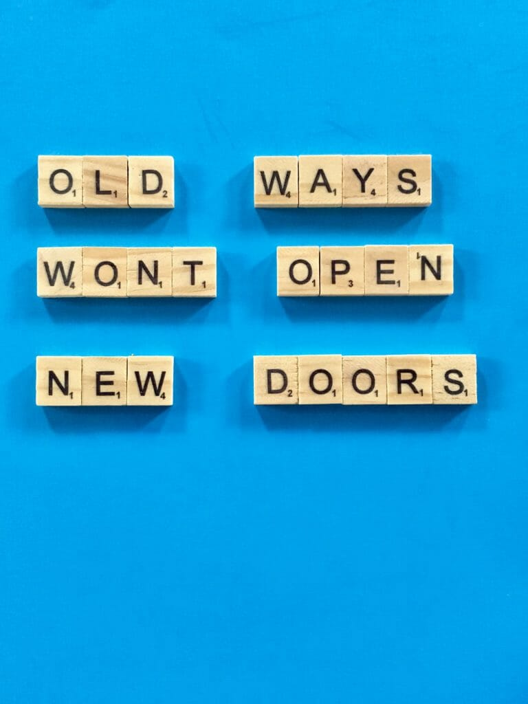 Old Ways Wont Open New Doors